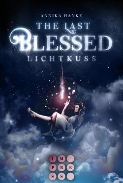 The Last Blessed. Lichtkuss von Hanke,  Annika