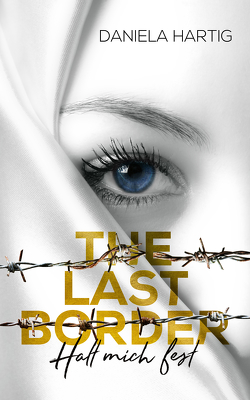 The Last Border von Hartig,  Daniela