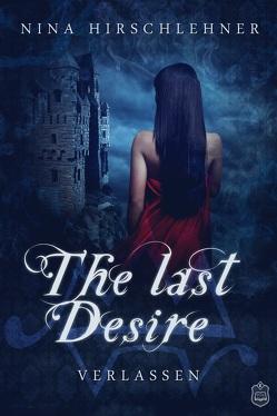 The Last Desire von Hirschlehner,  Nina
