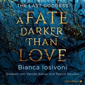 The Last Goddess 1: A Fate darker than Love von Houdus,  Pascal, Iosivoni,  Bianca, Karun,  Vanida