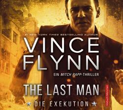 The Last Man – Die Exekution von Flynn,  Vince, Lehnen,  Stefan