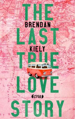 The Last True Lovestory von Förs,  Katharina, Kiely,  Brendan, Prummer-Lehmair,  Christa