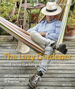 The Lazy Gardener und seine Gartengeheimnisse von Brüllmann,  Dave, Vetter,  Remo