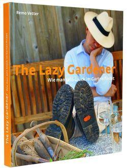 The lazy Gardener von Vetter,  Remo