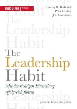 The Leadership Habit von Berberick,  Tammy R., Lindsay,  Peter, Schulz,  Joachim