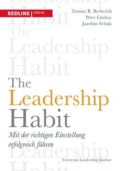 The Leadership Habit von Berberick,  Tammy R., Lindsay,  Peter, Schulz,  Joachim