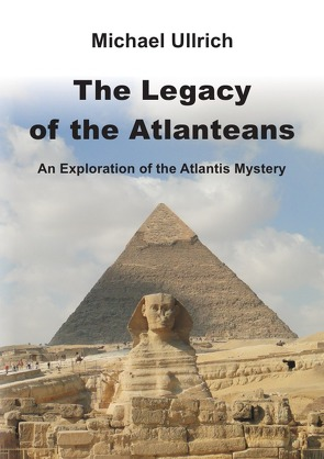 The Legacy of the Atlanteans von Ullrich,  Michael