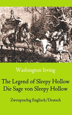 The Legend of Sleepy Hollow / Die Sage von Sleepy Hollow (Zweisprachig Englisch-Deutsch) von Irving,  Washington, Weber,  Maria