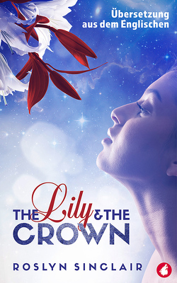 The Lily and the Crown von Sinclair,  Roslyn