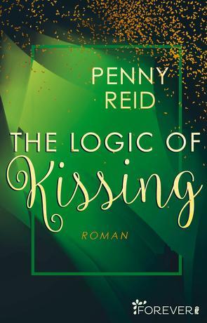 The Logic of Kissing von Reid,  Penny, Uplegger,  Sybille