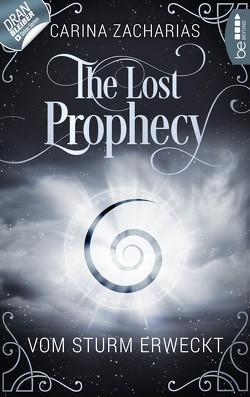 The Lost Prophecy – Vom Sturm erweckt von Weber,  Markus, Zacharias,  Carina