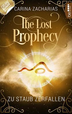 The Lost Prophecy – Zu Staub zerfallen von Weber,  Markus, Zacharias,  Carina