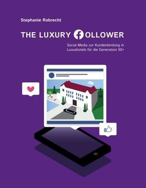 The Luxury Follower von Robrecht,  Stephanie