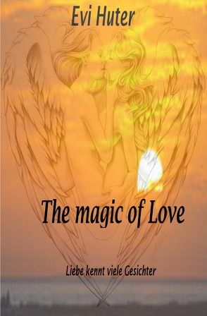 The magic of Love von Huter,  Evi