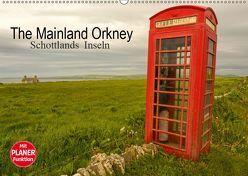 The Mainland Orkney – Schottlands Inseln (Wandkalender 2019 DIN A2 quer) von Potratz,  Andrea