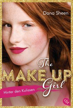The Make Up Girl – Hinter den Kulissen von Schmitz,  Dagmar, Sheen,  Dana