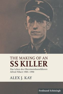 The Making of an SS Killer von Kay,  Alex J.