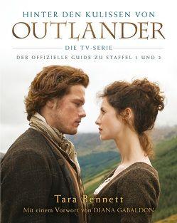 Hinter den Kulissen von Outlander: Die TV-Serie von Bennett,  Tara, Gabaldon,  Diana, Kern,  Claudia