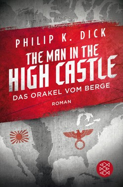 The Man in the High Castle/Das Orakel vom Berge von Dick,  Philip K, Stöbe,  Norbert