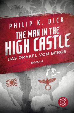 The Man in the High Castle/Das Orakel vom Berge von Dick,  Philip K, Stöbe,  Norbert