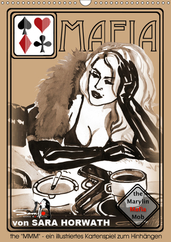 the MARYLIN MAFIA MOB – ein illustriertes Kartenspiel von Sara Horwath (Wandkalender 2019 DIN A3 hoch) von Horwath Burlesque up your wall,  Sara