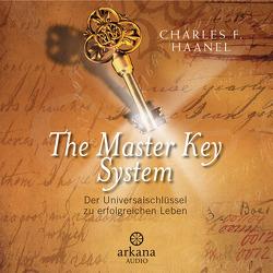 The Master Key System von Fischer,  Sabine, Haanel,  Charles F., Liebl,  Elisabeth, Siebeck,  Oliver