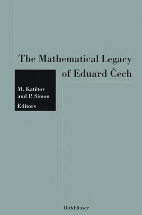 The Mathematical Legacy of Eduard Čech von Katètov,  Miroslav, Simon,  Petr
