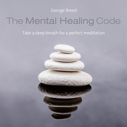 The Mental Healing Code von Breed,  George