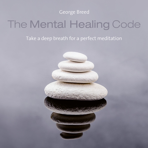 The Mental Healing Code von Breed,  George