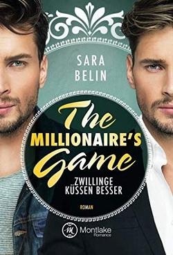 The Millionaire's Game: Zwillinge küssen besser von Belin,  Sara