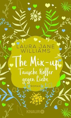 The Mix-up – Tausche Koffer gegen Liebe von Lipp,  Nadine, Williams,  Laura Jane