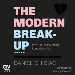 The Modern Break-Up von Chidiac,  Daniel, Dewath,  Dagny, Lösch,  Conny