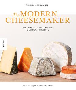 The Modern Cheesemaker von Hunke-Wormser,  Annegret, McGlynn,  Morgan, Theis-Passaro,  Claudia