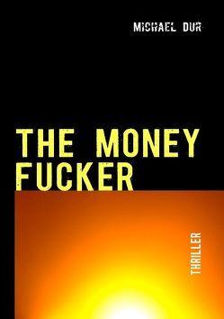 The Money Fucker von Dur,  Michael