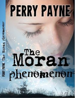 THE MORAN PHENOMENON von Payne,  Perry