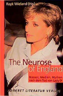 The Neurose of England von Bindseil,  I, Friebe,  H, Fülberth,  G, Wieland,  Rayk