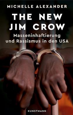 The New Jim Crow von Alexander,  Michelle, Gockel,  Gabriele, Wollermann,  Thomas