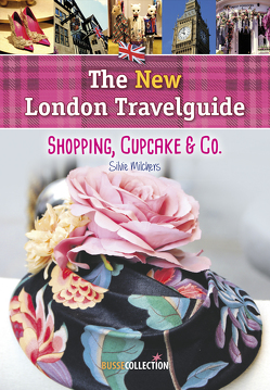 The NEW London Travelguide von Milchers,  Silvie