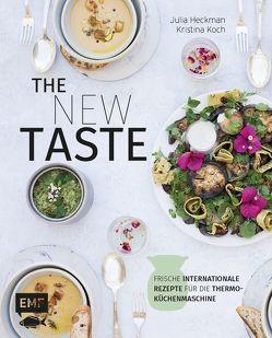 The new taste – 100 frische Rezepte für die Thermo-Küchenmaschine von Heckman,  Julia, Koch,  Kristina