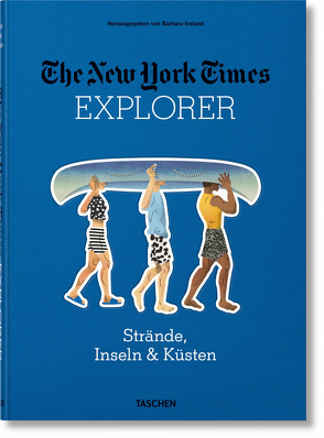 The New York Times Explorer. Strände, Inseln & Küsten von Ireland,  Barbara
