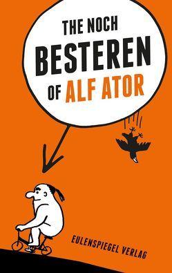 The noch Besteren of Alf Ator von Ator,  Alf