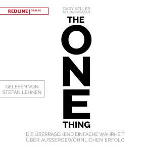 The One Thing von Keller,  Gary, Lehnen,  Stefan, Papasan,  Jay