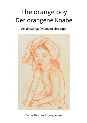 The orange boy / Der orangene Knabe von Etzensperger,  Tomé Thomas