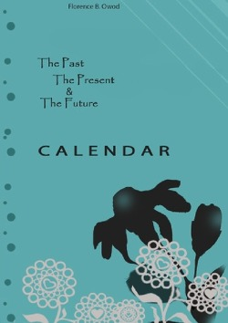The Past, The Presesent & The Future Calendar von Ow.,  Florence