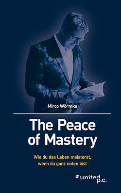 The Peace of Mastery von Wörmke,  Mirco