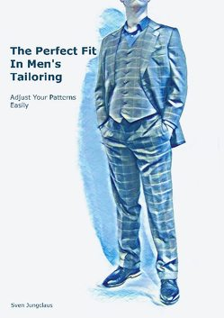 The Perfect Fit In Men's Tailoring von Jungclaus,  Sven