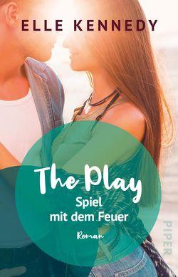 The Play – Spiel mit dem Feuer von Kagerer,  Christina, Kennedy,  Elle