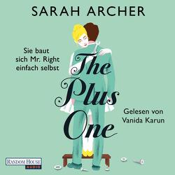 The Plus One – Sie baut sich Mr. Right einfach selbst von Archer,  Sarah, Karun,  Vanida, Lemke,  Stefanie Frida