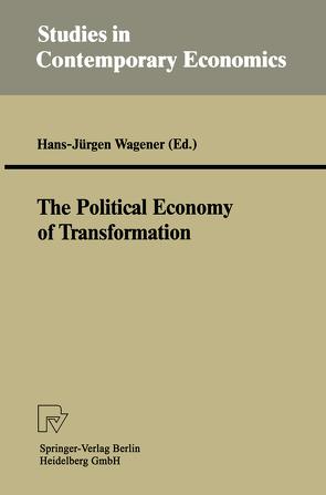 The Political Economy of Transformation von Wagener,  Hans-Jürgen