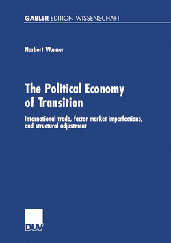 The Political Economy of Transition von Wunner,  Norbert